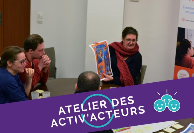 Atelier des Activ'Acteurs - Activ'Pop @Strasbourg (09h00 - 12h00)